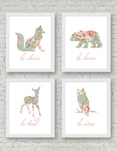 Be Brave, Be Kind, Be Clever, Be Wise Art Print - Set of 4 Prints - Woodland Nursery, Shabby Chic, Floral Animal, Wall Art, Baby Girl Room by LittleLionCreative on Etsy https://www.etsy.com/listing/477827403/be-brave-be-kind-be-clever-be-wise-art
