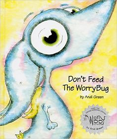 Don't Feed The WorryBug (WorryWoo Monsters): Andi Green: 9780979286049: Amazon.com: Books