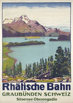 Rhätische Bahn, Graubünden Schweiz, Silsersee Oberengadin by Cardinaux Emil / 1916. Beautiful view of the Lake of Sils by Emil Cardinaux, the Swiss Master, for the railway company of the Canton of Graubunden (the St. Moritz region). This is the German edition, printed on one sheet in stone-lithography in 1916 by Wolfensberger.
