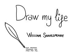 Draw my life Shakespeare