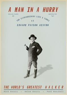 Pedestrianism || A Man in a Hurry | Edward Payson Weston - The World's Greatest Walker