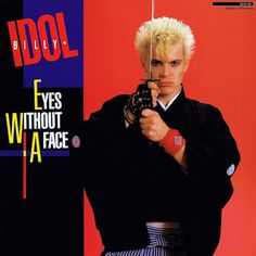 """Eyes Without a Face"" is a song by English rock musician Billy Idol, from his second album Rebel Yell It was released in as th. Billy Idol Albums, Billy Idol Rebel Yell, Eyes Without A Face, Blitz Kids, Rock Album Covers, Club Kids, Alternative Music, Greatest Hits, Hard Rock"
