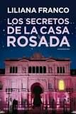 Buy Los secretos de la Casa Rosada by Liliana Franco and Read this Book on Kobo's Free Apps. Discover Kobo's Vast Collection of Ebooks and Audiobooks Today - Over 4 Million Titles!