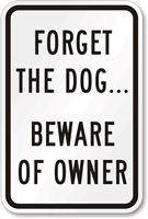 Forget The Dog... Beware of Owner