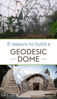 8 reasons to build a geodesic dome