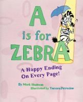 A Is for Zebra : A Happy Ending On Every Page! by Mark Shulman Hardcover). The alphabetic antics continue--starting from the end! That's whyAis forzebrAandZis forjazZ, and nothing's what you'd expect. Story Books For Toddlers, Toddler Books, I Wish You More, Storybook Baby Shower, Sterling Publishing, Beginner Books, Popular Stories, Wimpy Kid, World Of Gumball