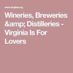 Wineries, Breweries & Distilleries - Virginia Is For Lovers