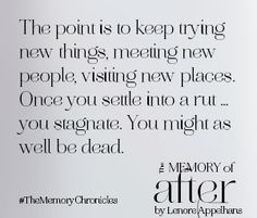 THE MEMORY OF AFTER is out today! And this is one of my favorite quotes from it. #thememorychronicles #stagnation #rut #adventure