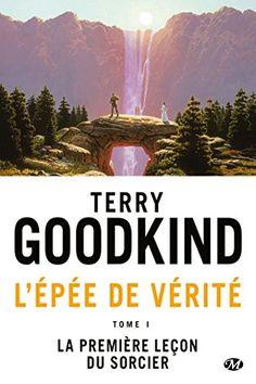 L'Epée de Vérité, T1 : la Première leçon du Sorcier de Terry Goodkind http://www.amazon.fr/dp/2811211187/ref=cm_sw_r_pi_dp_3AMtwb0YB1445