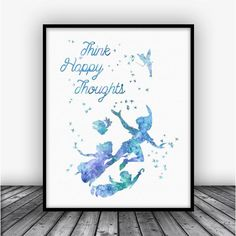 Peter Pan Think Happy Thoughts Quote Watercolor Art Print Poster. Disney Art For Home Decoration, Nursery and Kids Room Decor.