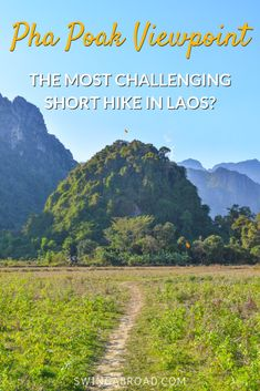Pha Poak Viewpoint in Vang Vieng – Laos' Most Challenging Short Hike? Pha Poak Viewpoint hike will definitely guarantee you sore legs the day after. Backpacking in Laos? Don't miss this hike when you're in Vang Vieng! Click here to find out more details on how to get there, how much it cost and more. #swingabroad #laos #hiking