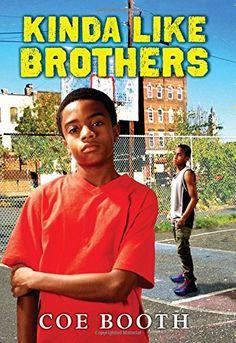 Kinda Like Brothers | Coe Booth| Summer Reading Lists | Black Children's Books and Authors (More at http://bcbooksandauthors.com/summer-reading-lists/)