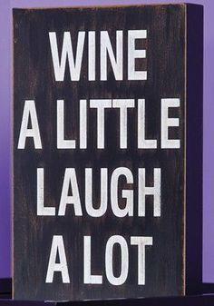 Wine a Little ~ Laugh A Lot Quote Wall Art ♥ L.O.V.E.