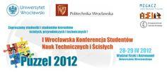 """W najbliższy weekend gmach Wydziału Fizyki i Astronomii Uniwersytetu Wrocławskiego będzie gościł konferencję studencką """"Puzzel 2012"""". Udział w niej weźmie ponad 150 studentów z całego Wrocławia, zaangażowanych w różne projekty badawcze. Będziemy tam i my, opowiemy m.in. o budowanych w naszym Kampusie laboratoriach."""
