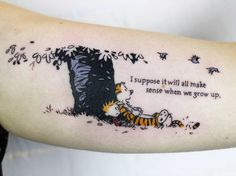 32 Quote Tattoo Ideas Everyone Should Consider, Tattoo, Calvin and Hobbes quote tattoo by Jessica Channer. Calvin And Hobbes Tattoo, Calvin E Hobbes, 100 Tattoo, Book Tattoo, Get A Tattoo, Tattoo Quotes, Tiny Tattoo, Body Art Tattoos, New Tattoos