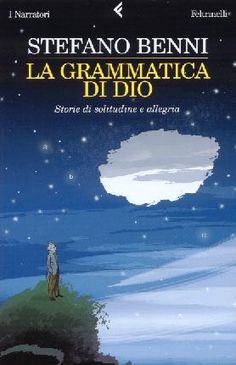 La Grammatica di Dio, Stefano Benni