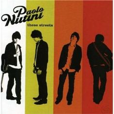 Paolo Nutini - These Streets - another must-have from this dreamy singer.