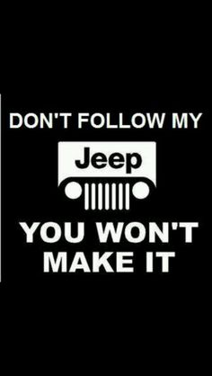 That's right only in a jeep