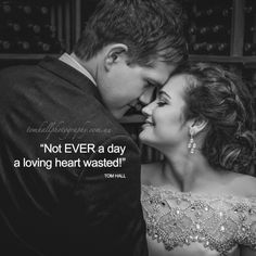 Not EVER a day a loving heart wasted! http://tomhallphotography.com.au