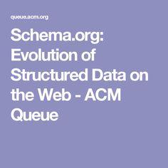 Schema.org: Evolution of Structured Data on the Web - ACM Queue