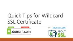 Quick Tips for Wildcard SSL Certificate.  #security #wildcard #ssl #guide #tips #sslcertificate #presentation #slideshare