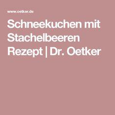 Schneekuchen mit Stachelbeeren Rezept | Dr. Oetker