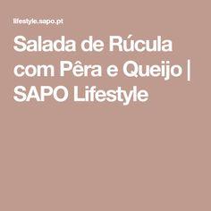 Salada de Rúcula com Pêra e Queijo   SAPO Lifestyle