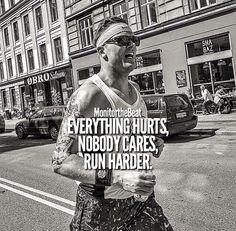Everything hurts, nobody cares, run harder.