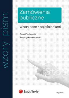 Zamówienia publiczne. Wzory pism z objaśnieniami - Płatkowska Anna za 59,99 zł | Książki empik.com
