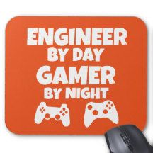 Engineer by day, Gamer by night - Funny Mouse Pads