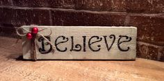 BELIEVE Christmas reclaimed wood sign. by SimplyRustiqueDecor
