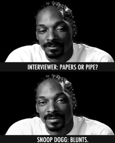 Blunts - My dawg Snoop