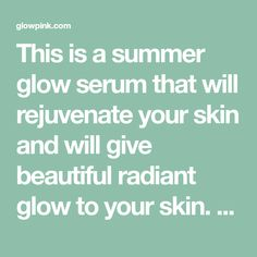 This is a summer glow serum that will rejuvenate your skin and will give beautiful radiant glow to your skin. Is you use it daily, it will keep your skin well moisturized and will remove all pigmentation, dark spots, sun tan from your skin Ingredients: Fresh cucumber juice Aloe vera gel Vitamin E capsule –2 …