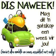 Morning Greetings Quotes, Good Morning Messages, Good Morning Quotes, Anger Management Activities, Days Of Week, Goeie More, Afrikaans Quotes, Good Week, Friday Weekend