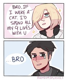 """tfw u tell ur """"bro"""" that u would spend all ur nine lives with him (based on this ask lmao)"""