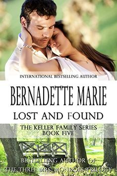 Lost and Found (The Keller Family Series Book 5) - Kindle edition by Bernadette Marie. Literature & Fiction Kindle eBooks @ Amazon.com.
