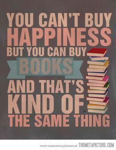 Books = Happiness… I have a mug that says the samething but about marshmallows. This pin would be more correct :)
