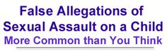 False Sexual Assault on a Child (SAOC) Allegation: More Common that You Would Think