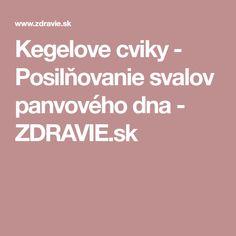 Kegelove cviky - Posilňovanie svalov panvového dna - ZDRAVIE.sk