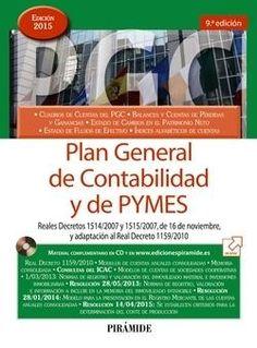 Plan General de Contabilidad y de PYMES: Reales Decretos 1514/2007 y 1515/2007, de 16 de noviembre y adaptación al Real Decreto 1159/2010