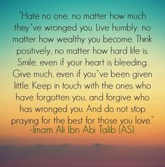 Biography of Imam Hazrat Ali ra Radiallahu anhu, Quotes and Aqwal. rightly guided Caliph Successor of Hazrat Muhammad Pbuh and Amir al-Mu'minin. Great Quotes, Quotes To Live By, Me Quotes, Motivational Quotes, Inspirational Quotes, Qoutes, Hindi Quotes, Hadith Quotes, Prayer Quotes