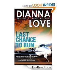 Last Chance To Run by Dianna Love. $4.01. Publisher: Silver Hawk Press LLC; First edition (December 1, 2012). 412 pages. Author: Dianna Love