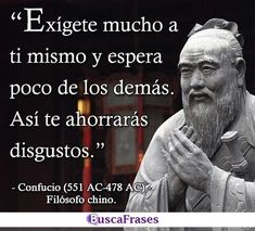 Citas de Confucio Motivational Phrases, Best Inspirational Quotes, Best Quotes, Words Quotes, Life Quotes, Sayings, Smart Quotes, Spiritual Messages, Philosophy Quotes