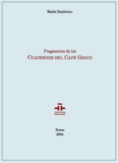 María Zambrano: Fragmentos de los Cuadernos del Café Greco