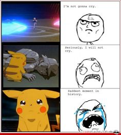 Don't cry, Pikachu...  ;_;