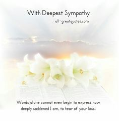 Condolence Deepest Sympathy Cards With Beautiful Messages. Share these lovely sympathy, condolences cards with grief stricken family and friends. Sympathy Messages For Loss, Sympathy Wishes, Words Of Sympathy, Condolence Messages, Sympathy Quotes, Sympathy Cards, Loss Of A Friend, Fb Quote, Good Night Gif