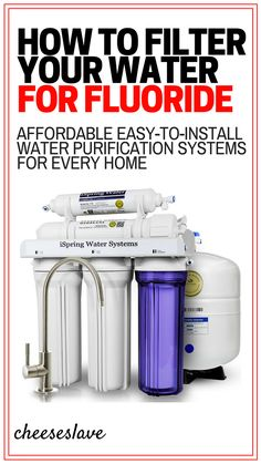 How to Filter Fluoride: Affordable Fluoride Water Purification Systems