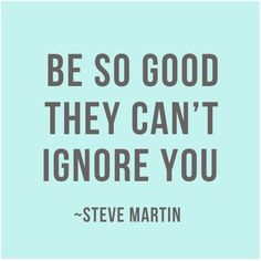 How to get ahead in the words of Steve Martin. Quotable Quotes, Motivational Quotes, Inspirational Quotes, Positive Quotes, Motivational Speakers, Motivational Thoughts, Motivational Pictures, Great Quotes, Quotes To Live By