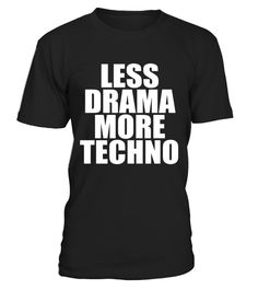 "# Less Drama More Techno - T-Shirt .  Special Offer, not available in shops      Comes in a variety of styles and colours      Buy yours now before it is too late!      Secured payment via Visa / Mastercard / Amex / PayPal      How to place an order            Choose the model from the drop-down menu      Click on ""Buy it now""      Choose the size and the quantity      Add your delivery address and bank details      And that's it!      Tags: This Dance T-shirt is the perfect shirt for Techno…"