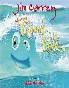 How Roland Rolls by Jim Carrey,http://www.amazon.com/dp/0989368009/ref=cm_sw_r_pi_dp_xitntb1SV3MCQW3Z